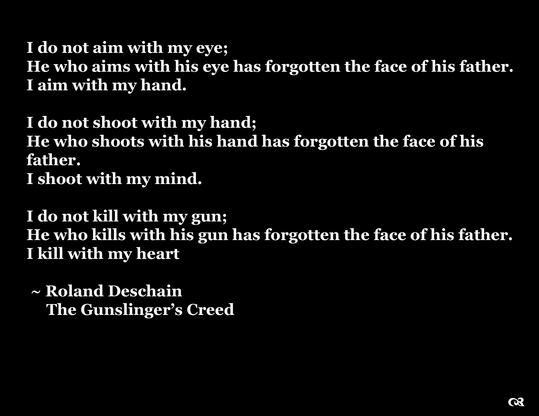 Diversen - Quote  - Truth - Roland Deschain - Gunslinger's Creed - The Dark Tower Achtergrond